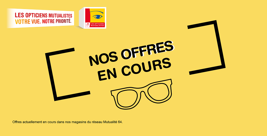 Mutualité 64 dispose de 9 centres optiques dans le Béarn et le Pays Basque  qui appartiennent au réseau